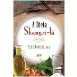 A Dieta de Shangri-La - Seth Roberts