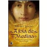 A Jóia de Medina - Sherry Jones
