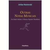 Outras Notas Musicais - Arthur Nestrovski