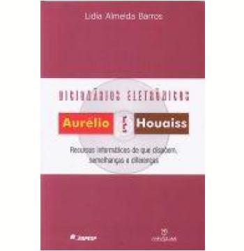 Dicionários Eletrônicos Aurélio e Houaiss