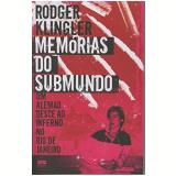 Memórias do Submundo - Rodger Klingler