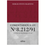 Coment�rios � Lei N� 8.212/91 - Sergio Pinto Martins