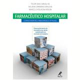 Farmacêutico Hospitalar - Marcelo Polacow Bisson, Helaine Carneiro Capucho, Felipe Dias Carvalho