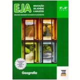 Eja Geografia - 5ª A 8ª Serie - Ensino Fundamental Ii - Cile Terezinha Toledo Ogg, Simone Regina Manosso Cartaxo