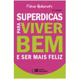SUPERDICAS PARA VIVER BEM E SER MAIS FELIZ - 2ª edição (Ebook) - Flávio Gikovate