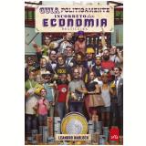 Guia Politicamente Incorreto da Economia Brasileira (Ebook) - Leandro Narloch