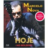 Marcelo Nova - Hoje - No Bolshoi (Blu-Ray) - Marcelo Nova