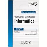 1001 - Quest�es Comentadas De Inform�tica - Cespe - Patricia Lima Quintao