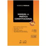 Manual de Prática Constitucional - 7ª Ed. 2017  - Rodrigo Padilha