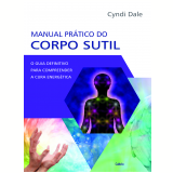 Manual Prático Do Corpo Sutil - Cyndi Dale