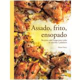 Assado, Frito, Ensopado - Diana Henry