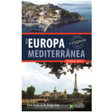 Guia o Viajante - Europa Mediterrânea (vol. 1) - Zizo Asnis