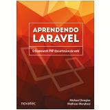 Aprendendo Laravel - Michael Douglas, Matheus Marabesi