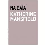 Na Baía - Katherine Mansfield