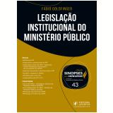 Legislação Institucional do Ministério Público (Vol. 43) - Leonardo de Medeiros Garcia, Fábio Goldfinger