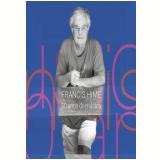 Francis Hime - 50 Anos de Música (DVD) - Francis Hime