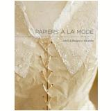 Papiers à la Mode - Isabelle de Borchgrave, Rita Brown