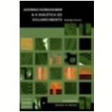 Adorno Horkheimer e a Dialética do Esclarecimento