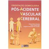 Orientação Domiciliaria Pós Acidente Vascular Cerebral - Juliana Maria Gazzola