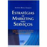 Estratégias de Marketing para Serviços - Alessio Bessa Sarquis