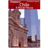 Frommer's Chile e Ilha De Páscoa - Stephan Küffner , Kristina Scher