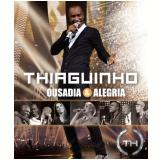 Thiaguinho - Ousadia e Alegria (Blu-Ray) - Thiaguinho