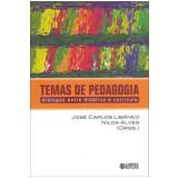 Temas De Pedagogia Dialogos Entre Didatica E Curriculo -
