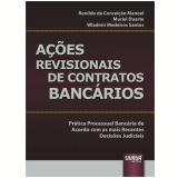 Açoes Revisionais De Contratos Bancarios Pratica Processual Bancaria De Acordo Com As Mais - Ronildo da Conceição Manoel
