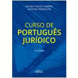 Curso De Português Jurídico - Regina Toledo Damião, Antonio Henriques