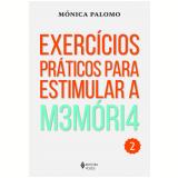 Exercícios Práticos Para Estimular A M3móri4 - 2 - Mónica Palomo