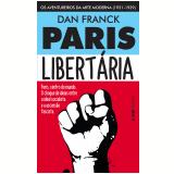 Paris Libertária (Pocket) - DAN FRANCK