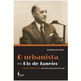 O Urbanista e o Rio de Janeiro -