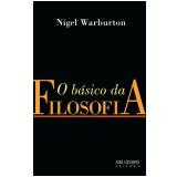 O Básico da Filosofia - Nigel Warburton