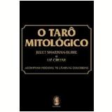 O Tarô Mitológico - Liz Greene, Juliet Sharman-Burke