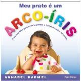 Meu Prato É um Arco-Íris - Annabel Karmel