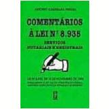 Comentários a Lei Nº 8.935 Serviços Notariais e Registrais - Antonio Albergaria Pereira