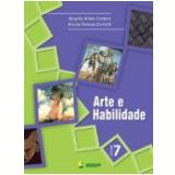 Arte e Habilidade Vol. 7 - Bruna Renata Cantele, Angela Anita Cantele