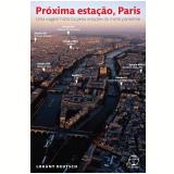 Próxima Estação, Paris - Lorànt Deutsch