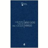 A Filosofia Civil de Eric Voegelin - Mendo Castro Henriques