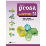 Projeto Prosa Matemática - 3º Ano - Ensino Fundamental I - Ivonildes Milan, Daniela Padovan, Isabel Cristina Guerra