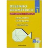 Desenho Geométrico - Conceitos E Técnicas - 1 - Ensino Fundamental II - Cecília Kanegae, Elizabeth Lopes