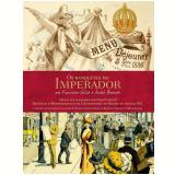 Os Banquetes do Imperador - André Boccato, Francisco Lellis