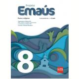 Projeto Emaús 8 - Ensino Fundamental II - 8º Ano - Dalcides Biscalquin