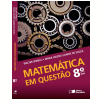 Matem�tica Em Quest�o - 8� Ano - Ensino Fundamental II