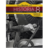 História, Sociedade E Cidadania - 8º - Caderno De Atividades - Alfredo Boulos Júnior