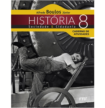 História, Sociedade E Cidadania - 8º - Caderno De Atividades