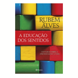 A Educação dos Sentidos - Rubem Alves