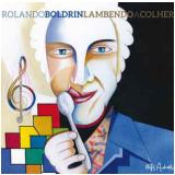 Rolando Boldrin - Lambendo a Colher (CD) - Rolando Boldrin
