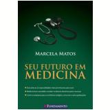 Seu Futuro em Medicina - Marcela Matos