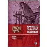 O Manifesto do Partido Comunista - Karl Heinrich Marx, Friedrich Engels